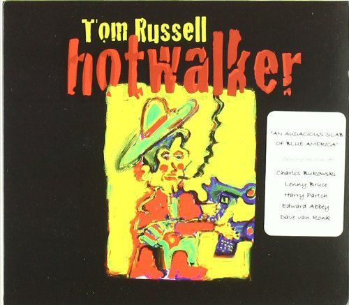 Tom Russell Hotwalker Ballad For Gone Ame
