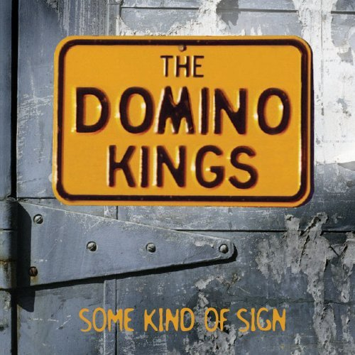 Domino Kings Some Kind Of Sign