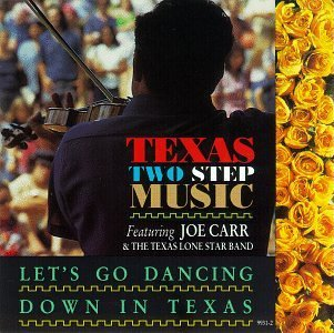 Joe Carr Let's Go Dancing Down In Texas