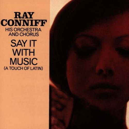 Ray Conniff Say It With Music