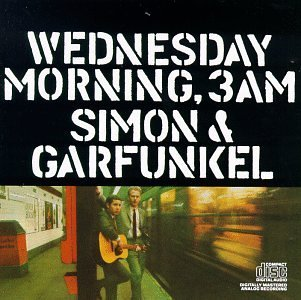 Simon & Garfunkel Wednesday Morning 3 A.M.