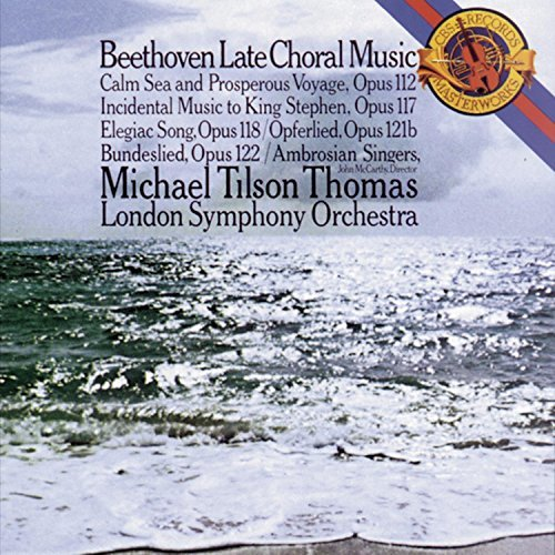 L.V. Beethoven Choral Music Late Ambrosian Sgrs Tilson Thomas London So