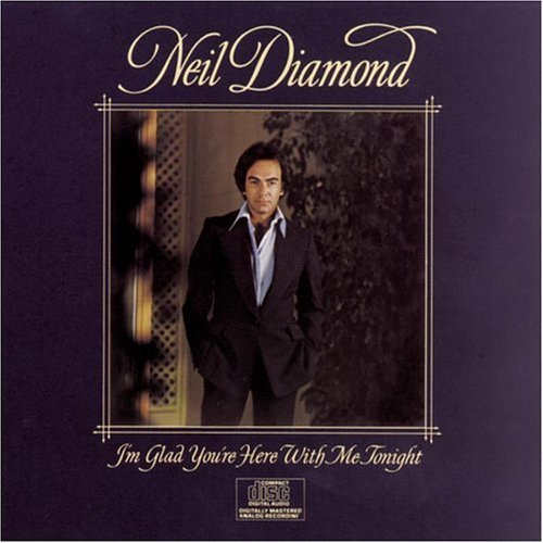 Neil Diamond I'm Glad You're Here With Me T