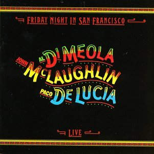 Dimeola Al De Lucia Paco M Friday Night In San Francisco