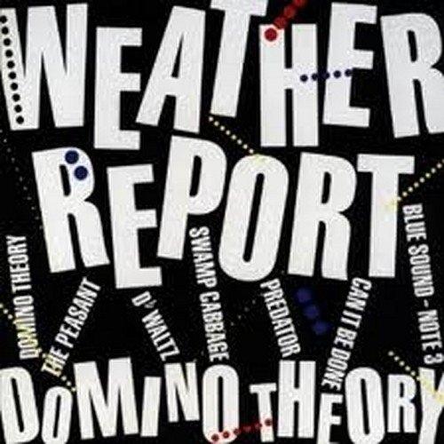 Weather Report Domino Theory