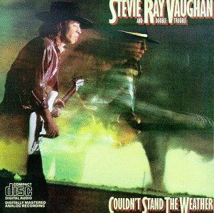 Stevie Ray Vaughan Couldn't Stand The Weather