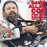 David Allan Coe For The Record First 10 Years