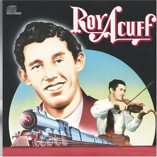 Roy Acuff Historic Edition CD R