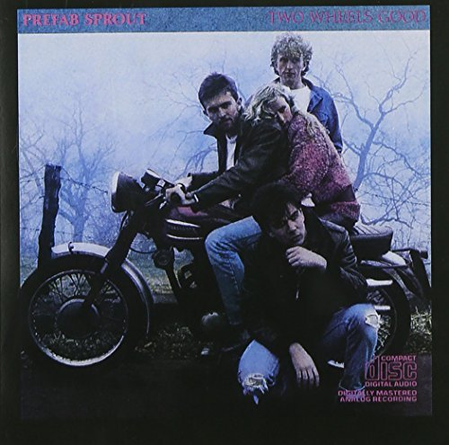 Prefab Sprout Two Wheels Good