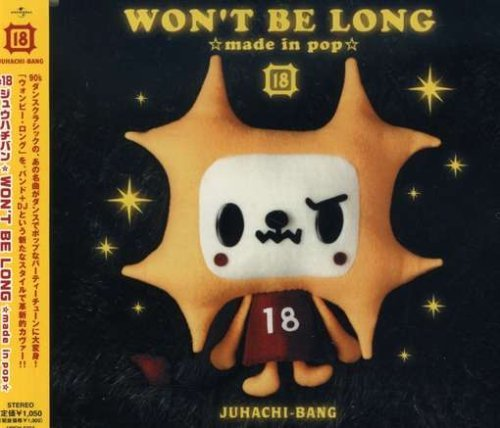 #18 Won't Be Long Made In Pop Import Jpn