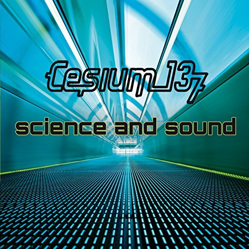 Cesium 137 Science & Sound