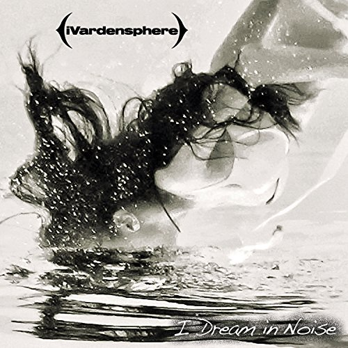 Ivardensphere Vol. 2 I Dream In Noise Remix