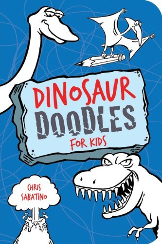 Chris Sabatino Dinosaur Doodles For Kids