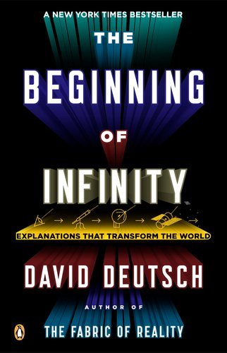 David Deutsch The Beginning Of Infinity Explanations That Transform The World