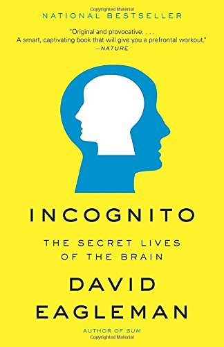 David Eagleman Incognito The Secret Lives Of The Brain