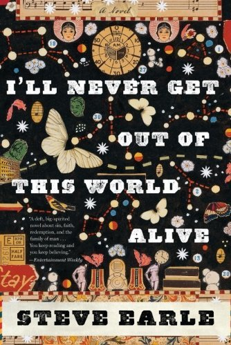 Steve Earle I'll Never Get Out Of This World Alive
