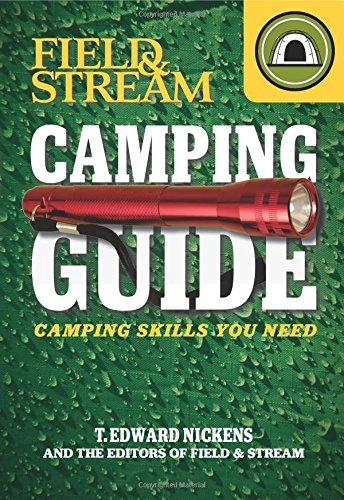 T. Edward Nickens Field & Stream Camping Guide Camping Skills You Need