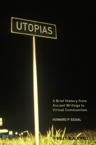 Howard P. Segal Utopias A Brief History From Ancient Writings To Virtual