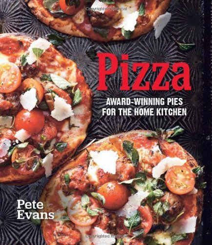 Pete Evans Pizza Award Winning Pies For The Home Kitchen