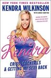 Kendra Wilkinson Being Kendra Cribs Cocktails & Getting My Sexy Back