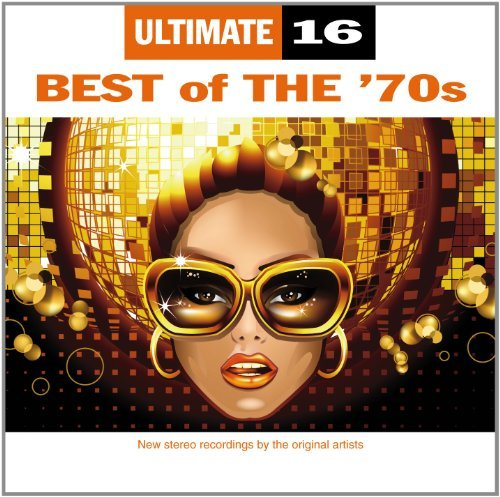 Ultimate 16 Best Of The 70s
