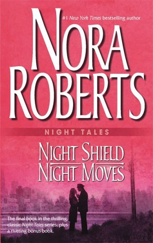 Nora Roberts Night Tales Night Shield & Night Moves Night Shi