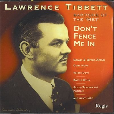 Lawrence Tibbett Don't Fence