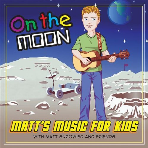 Matt's Music For Kids On The Moon Feat. Matt Surowiec & Friends