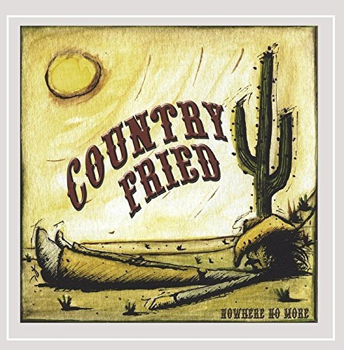 Country Fried Nowhere No More