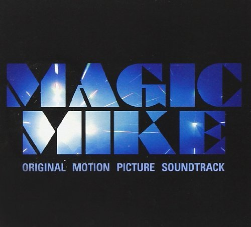 Various Artists Magic Mike (soundtrack)