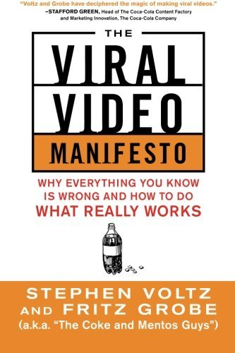 Stephen Voltz The Viral Video Manifesto Why Everything You Know Is Wrong And How To Do Wh