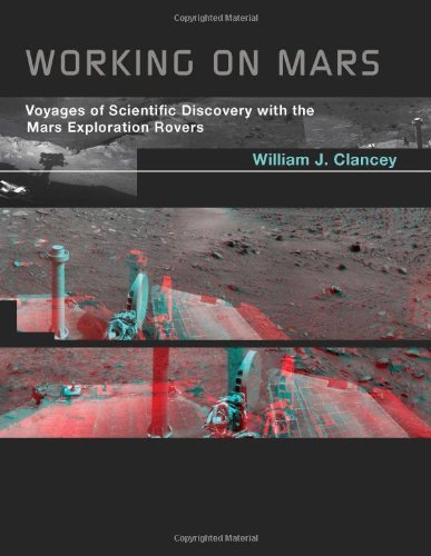 William J. Clancey Working On Mars Voyages Of Scientific Discovery With The Mars Exp