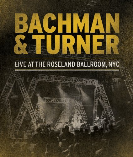 Bachman & Turner Live At The Roseland Blu Ray Nr