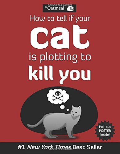 Oatmeal The How To Tell If Your Cat Is Plotting To Kill You Original