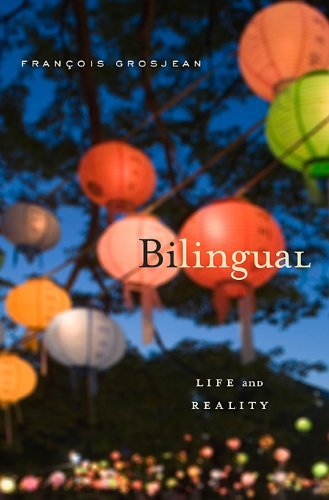 Francois Grosjean Bilingual Life And Reality