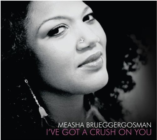 Measha Brueggergosman I've Got A Crush On You