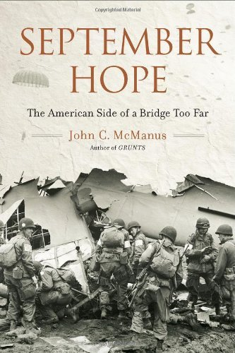 John C. Mcmanus September Hope The American Side Of A Bridge Too Far