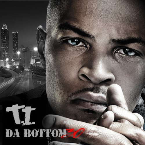 T.I. & Dj Ideal Da Bottom 30 Explicit Version