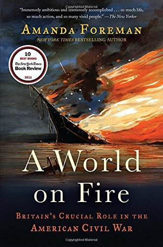 Amanda Foreman A World On Fire Britain's Crucial Role In The American Civil War