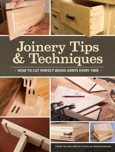 Popular Woodworking Joinery Tips & Techniques