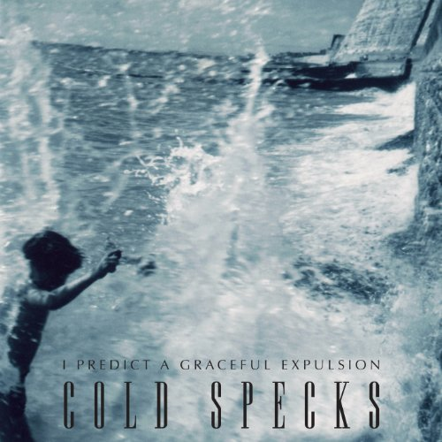 Cold Specks I Predict A Graceful Expulsion