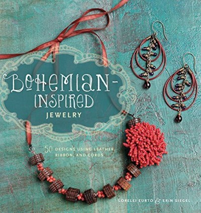Lorelei Eurto Bohemian Inspired Jewelry 50 Designs Using Leather Ribbon And Cords