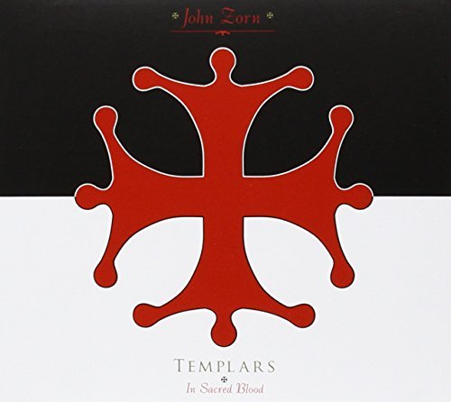 John Zorn Templars In Sacred Blood