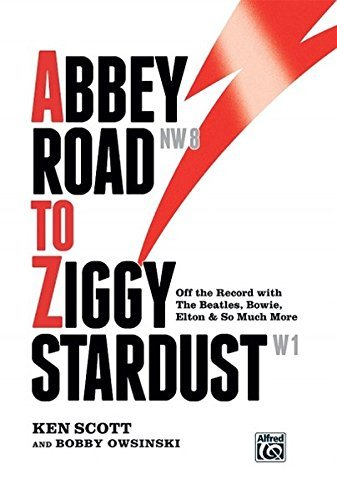 Ken Scott Abbey Road To Ziggy Stardust Off The Record With The Beatles Bowie Elton & S