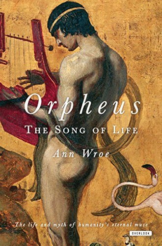 Ann Wroe Orpheus The Song Of Life