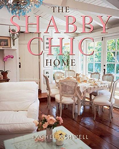 Rachel Ashwell The Shabby Chic Home