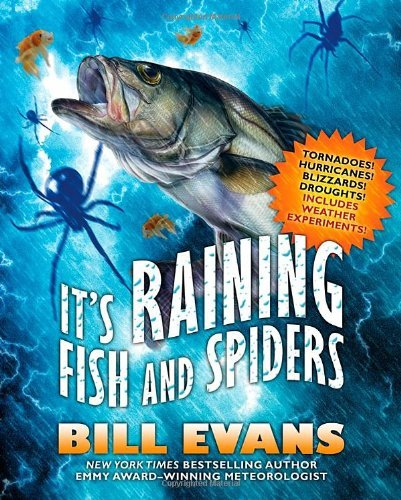Bill Evans It's Raining Fish And Spiders Tornadoes! Hurricanes! Blizzards! Droughts! Inclu