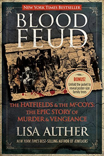 Lisa Alther Blood Feud The Hatfields And The Mccoys The Epic Story Of M