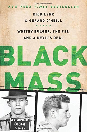 Dick Lehr Black Mass Whitey Bulger The Fbi And A Devil's Deal