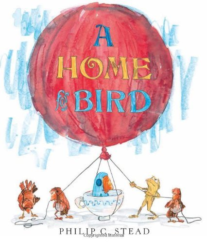 Philip C. Stead A Home For Bird